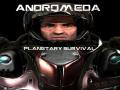Andromeda : Planetary Survival