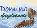 Domino Daydreams