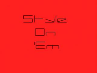 Style On 'Em