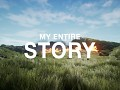 My Entire Story
