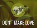 Don't Make Love