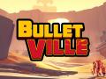 Bullet Ville