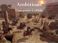 Ambitions: Universes Collide