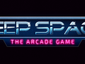 Deep Space: The Arcade Game