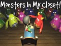 Monsters In My Closet!