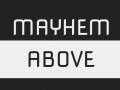 Mayhem Above