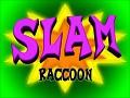 Slam Raccoon