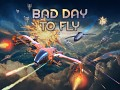 Bad Day To Fly