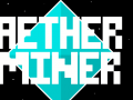 Aether Miner