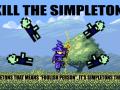 Kill the Simpletons