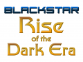 Blackstar: Rise of the Dark Era