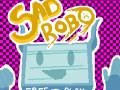 Sad Robo [1.3.0]
