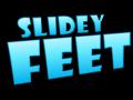 Slidey Feet