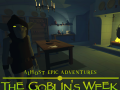 Almost Epic Adventures : The Goblin's Week
