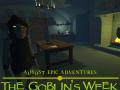 Almost Epic Adventures : The Goblin's Week