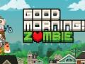 Goodmorning!Zombie