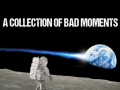 A Collection of Bad Moments