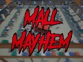 Mall Mayhem