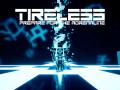 TIRELESS - Prepare For The Adrenaline