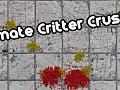 Ultimate Critter Crusher