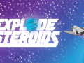 Explode Asteroids