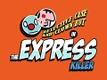 Case and Bot: The Express Killer