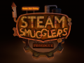 Gotta Get Going: Steam Smugglers