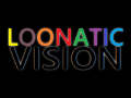 Loonatic Vision