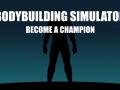 Bodybuilding Simulator: Become a Champion