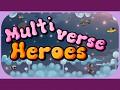 Multiverse Heroes