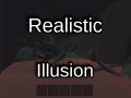 Realistic Illusion