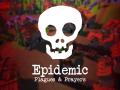 Epidemic: Plagues and Prayers