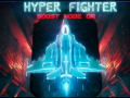 HyperFighter: Boost Mode ON
