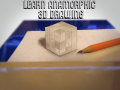 Learn Anamorphic 3D Drawing