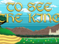 To See The King