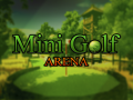 Mini Golf Arena