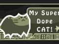 My Super Dope Cat