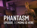 Phantasm | Episode .1 / Momo is here