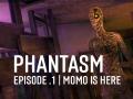 Phantasm   Episode .1 / Momo is here