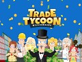 Trade Tycoon Billionaire