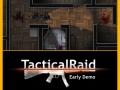Tactical Raid ( Early Demo )