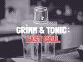 Grimm & Tonic: Last Call