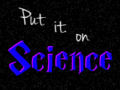 Put it on Science