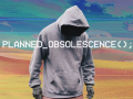 PLANNED_OBSOLESCENCE
