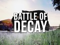 Battle of Decay