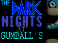 The Dark Nights At Gumball's