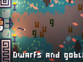 Dwarfs and Goblins