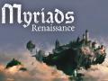 Myriads: Renaissance