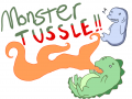 Monster Tussle!!