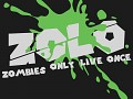 ZOLO - Zombies Only Live Once